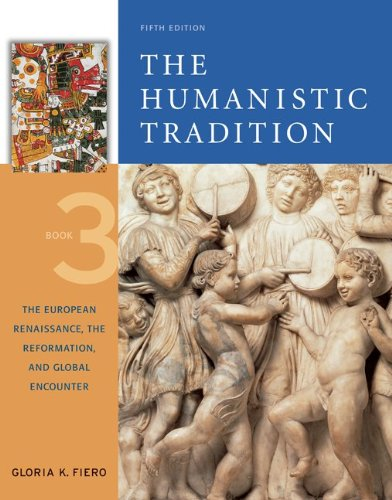 9780072910117: The Humanistic Tradition, Book 3: The European Renaissance, The Reformation, and Global Encounter