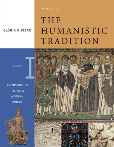 9780072910124: The Humanistic Tradition, Volume 1: Prehistory to the Early Modern World