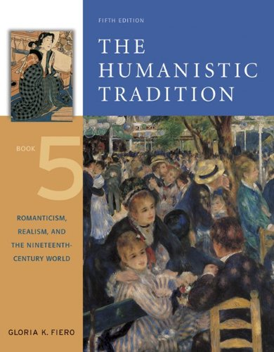 9780072910209: The Humanistic Tradition, Book 5: Romanticism, Realism, and the Nineteenth-Century World