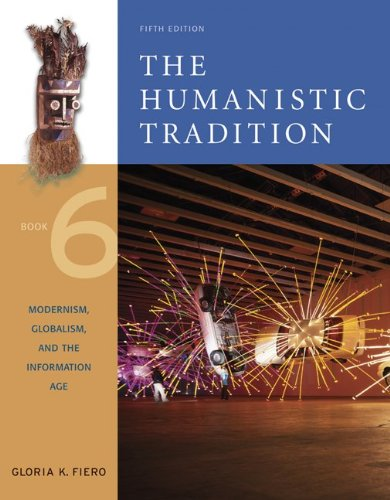 9780072910230: The Humanistic Tradition, Book 6: Modernism, Globalism, and the Information Age (Humanistic Tradtion)