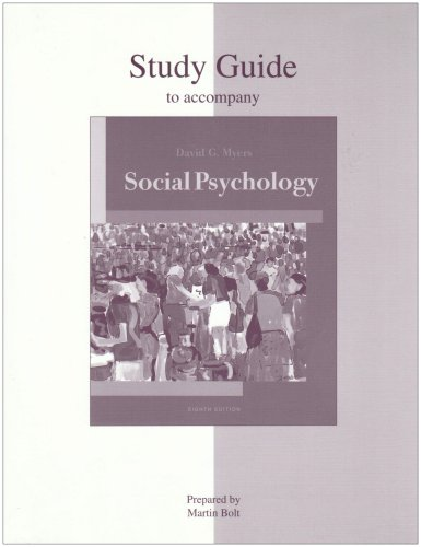 Student Study Guide for Use With Social Psychology 8e: Myers, David