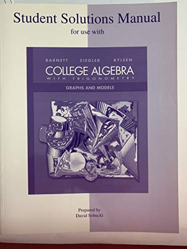 9780072917000: Student Solutions Manual to accompany College Algebra with Trigonometry: Graphs and Models