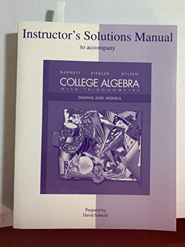 9780072917017: Instructor's Solutions Manual to Accompany College Algebra and Trigonometry: Graphs and Models