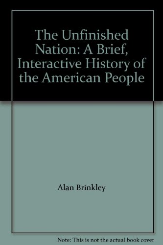 9780072918472: The Unfinished Nation: A Brief, Interactive History of the American People