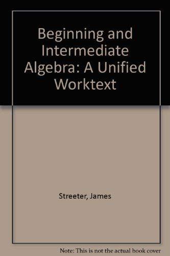 9780072918823: Beginning and Intermediate Algebra: A Unified Worktext
