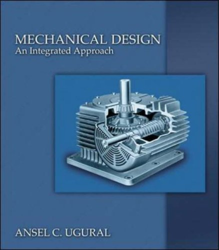 9780072921854: Mechanical Design: An Integrated Approach (Mcgraw-Hill Series in Mechanical Engineering)