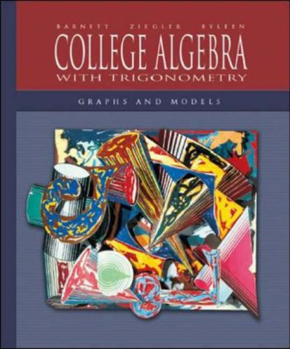 9780072922318: College Algebra with Trigonometry: Graphs and Models with MathZone