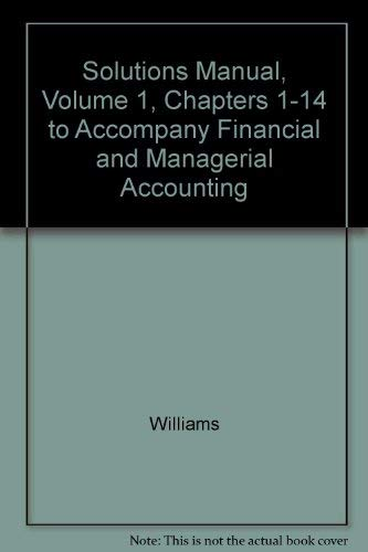 9780072922721: Solutions Manual, Volume 1, Chapters 1-14 to Accompany Financial and Managerial Accounting