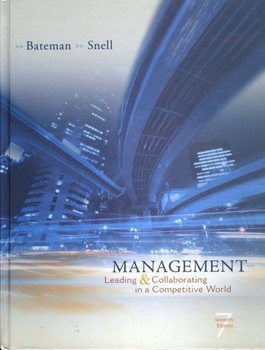 Management: Leading & Collaborating in a Competitive: Thomas S. Bateman