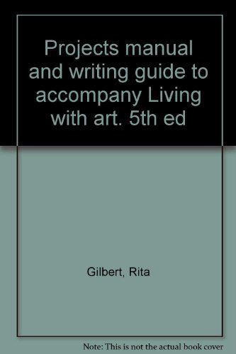 9780072926088: Projects manual and writing guide to accompany Living with art. 5th ed