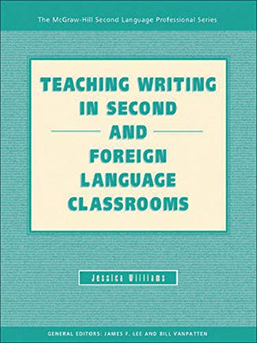 9780072934793: TEACHING WRITING IN SECOND AND FOREIGN LANGUAGE CLASSROOMS (Teaching Writing in Second & Foreign Language)