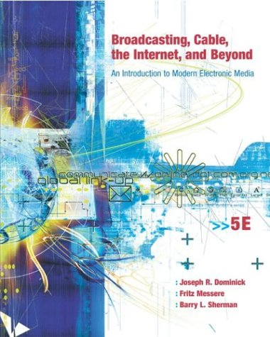 9780072935189: Broadcasting, Cable, the Internet and Beyond: An Introduction to Modern Electronic Media with PowerWeb