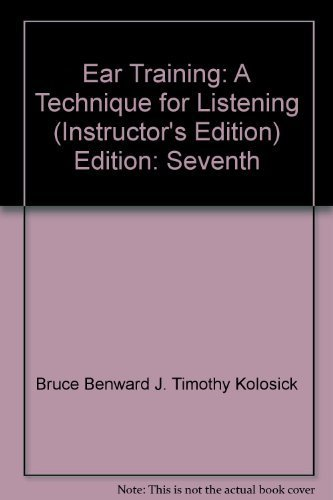 9780072936773: Ear Training: A Technique for Listening (Instructor's Edition) by Bruce Benward (2005) Spiral-bound