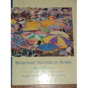 Behavioral Statistics in Action: Mark W Vernoy; Diana Kyle; Mark W Vernoy; Diana Kyle