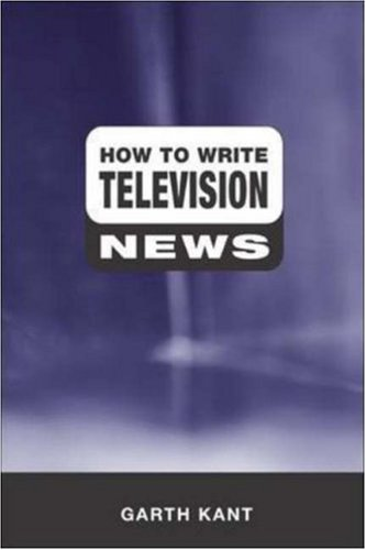 9780072937923: How to Write Television News