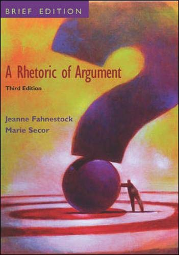 A Rhetoric of Argument : Brief Edition: Jeanne Fahnestock; Marie
