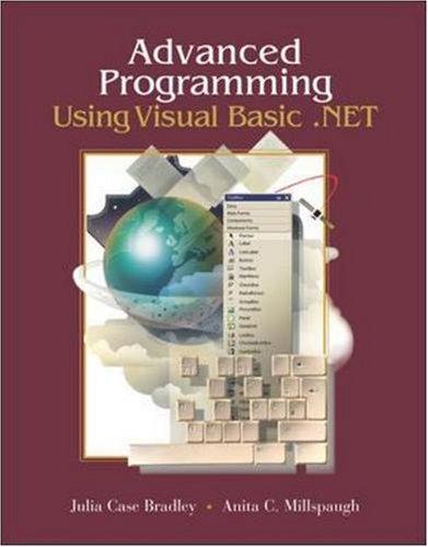 Advanced Programming Using Visual Basic .NET w/ 5-CD VB .NET software: Bradley, Julia Case; ...