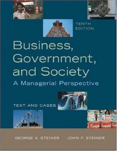 Business, Government and Society: A Managerial Perspective,: John F. Steiner,