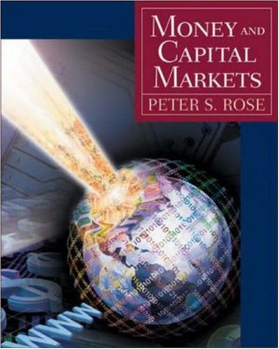 9780072941081: Money and Capital Markets + Standard and Poor's Educational Version of Market Insight + Ethics in Finance Powerweb: WITH Standard and Poor's Educational Version of Market Insight