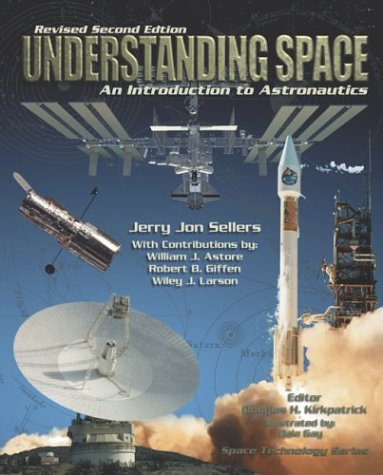 9780072943641: Understanding Space : An Introduction to Astronautics