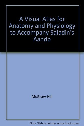 9780072943948: A Visual Atlas for Anatomy & Physiology to accompany Saladin's A&P