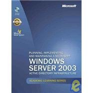 9780072944907: Microsoft Official Academic Course: Planning, Implementing, And Maintaining A Microsoft Windows Server 2003-active Directory Infrastructure (exam 70-294) (Academic Learning)
