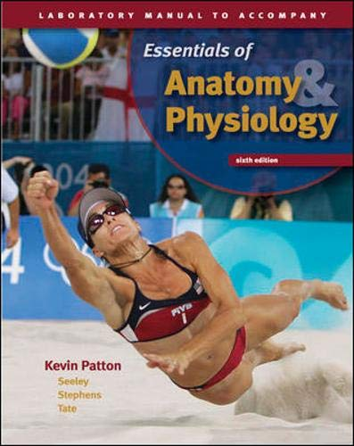 Laboratory Manual to accompany Seeley's Essentials of Anatomy and Physiology (9780072945942) by Patton,Kevin