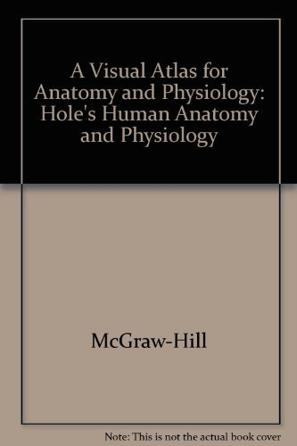 9780072946437: A Visual Atlas for Anatomy and Physiology: Hole's Human Anatomy and Physiology