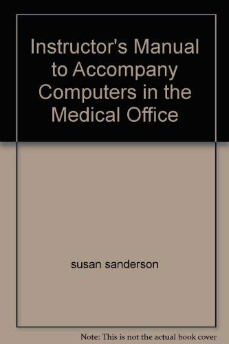 9780072948585: Instructor's Manual to Accompany Computers in the Medical Office