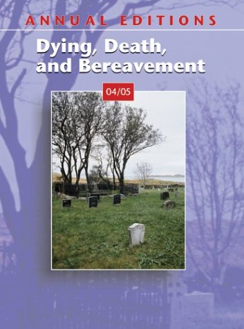 9780072949513: Annual Editions: Dying, Death, and Bereavement 04/05 (Annual Editions)