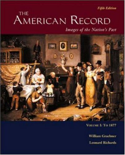 9780072949582: The American Record: Volume 1, to 1877