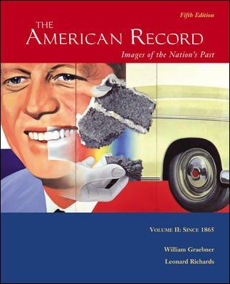 The American Record: Volume 2, Since 1865: Graebner,William; Richards,Leonard