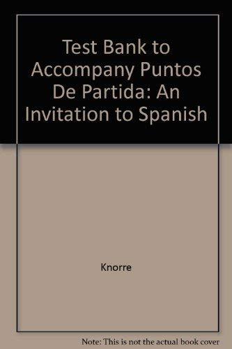 Puntos De Partida, An Invitation To Spanish, Seventh Edition: Testing Program With Answer Keys (...