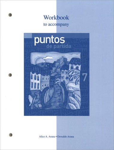 Workbook to accompany Puntos de partida: An: Alice A. Arana,