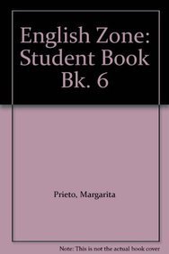 English Zone: Student Book Bk. 6: Margarita Prieto