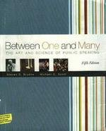 9780072959765: Between One and Many: The Art and Science of Public Speaking