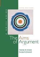 9780072961300: The Aims of Argument: A Brief Guide