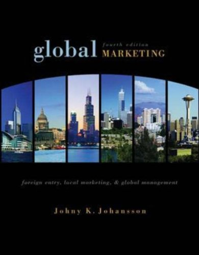 9780072961805: Global Marketing: Foreign Entry, Local Marketing, and Global Management (McGraw-Hill/Irwin Series in Marketing)
