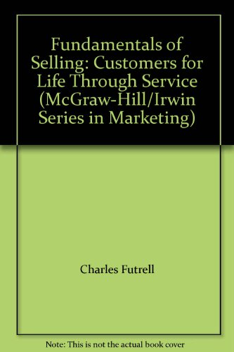 9780072962154: Fundamentals of Selling: Customers for Life Through Service (McGraw-Hill/Irwin Series in Marketing)