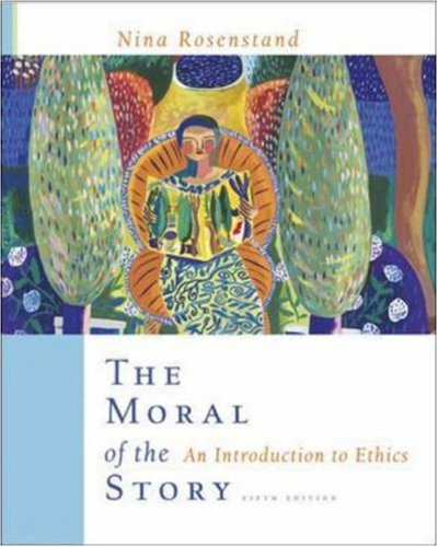 9780072963359: The Moral of the Story: An Introduction to Ethics