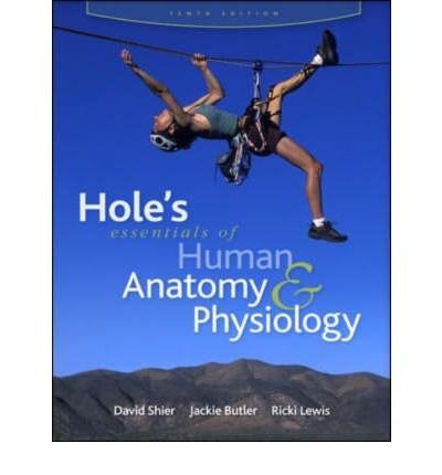 Hole's Essentials of Human Anatomy & Physiology (0072965630) by David Shier; Jackie Butler; Ricki Lewis