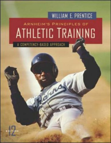 Arnheim's Principles Of Athletic Training: A Competency-based: William E. Prentice,