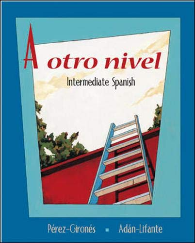 A otro nivel: Intermediate Spanish Student Edition: Ana Maria Perez-Girones,