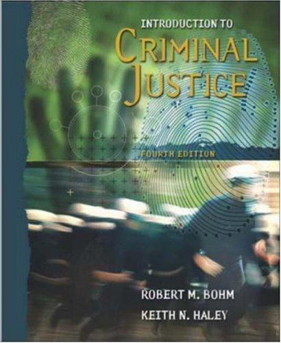Introduction to Criminal Justice with PowerWeb: Robert M Bohm; Keith N Haley; Robert Bohm; Keith ...