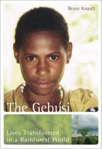 9780072972634: The Gebusi: Lives Transformed in a Rainforest World