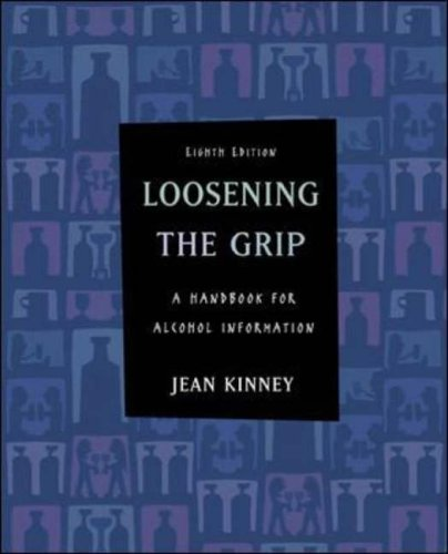 9780072972757: Loosening the Grip: A Handbook of Alcohol Information