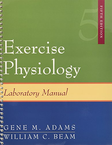 Exercise Physiology Laboratory Manual: Gene M Adams,