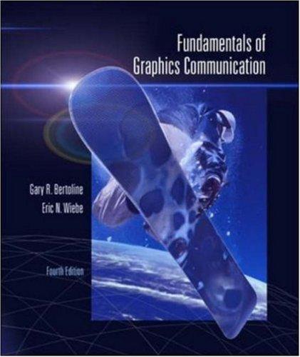 Fundamentals of Graphics Communication: Gary Robert Bertoline,