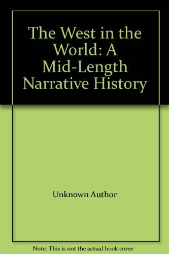 9780072973174: The West in the World: A Mid-Length Narrative History