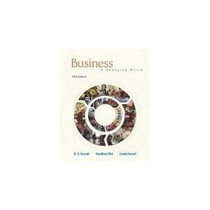 Business: A Changing World, 5th: Ferrell, O. C.; Hirt, Geoffrey A.; Ferrell, Linda